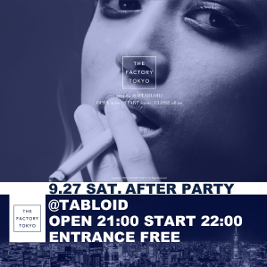 THE FACTORY TOKYO AFTER PARTY